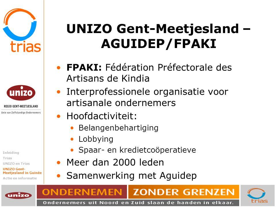 Trias steunt ondernemende mensen in het Zuiden. UNIZO Gent-Meetjesland – AGUIDEP/FPAKI FPAKI: Fédération Préfectorale des Artisans de Kindia Interprof