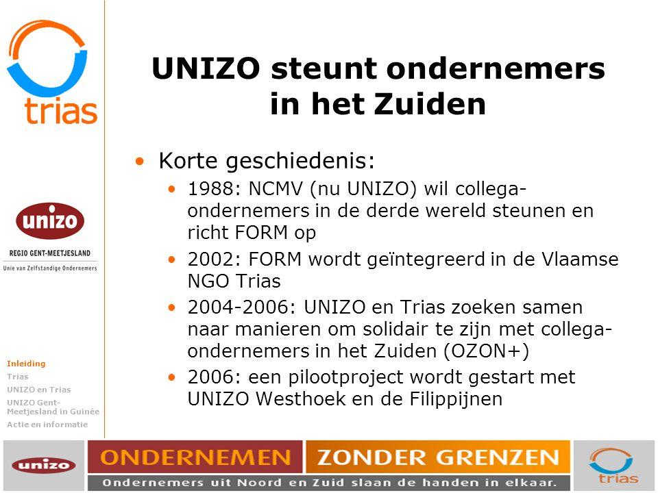 Trias steunt ondernemende mensen in het Zuiden. UNIZO steunt ondernemers in het Zuiden Korte geschiedenis: 1988: NCMV (nu UNIZO) wil collega- ondernem