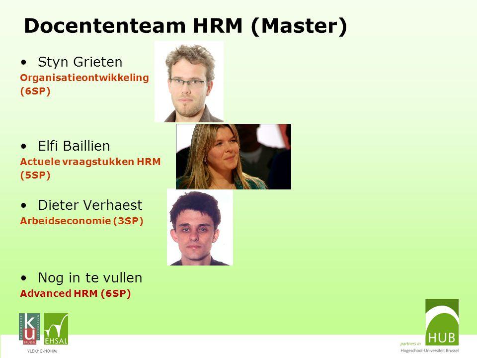 VLEKHO-HONIM Docententeam HRM (Master) Styn Grieten Organisatieontwikkeling (6SP) Elfi Baillien Actuele vraagstukken HRM (5SP) Dieter Verhaest Arbeids