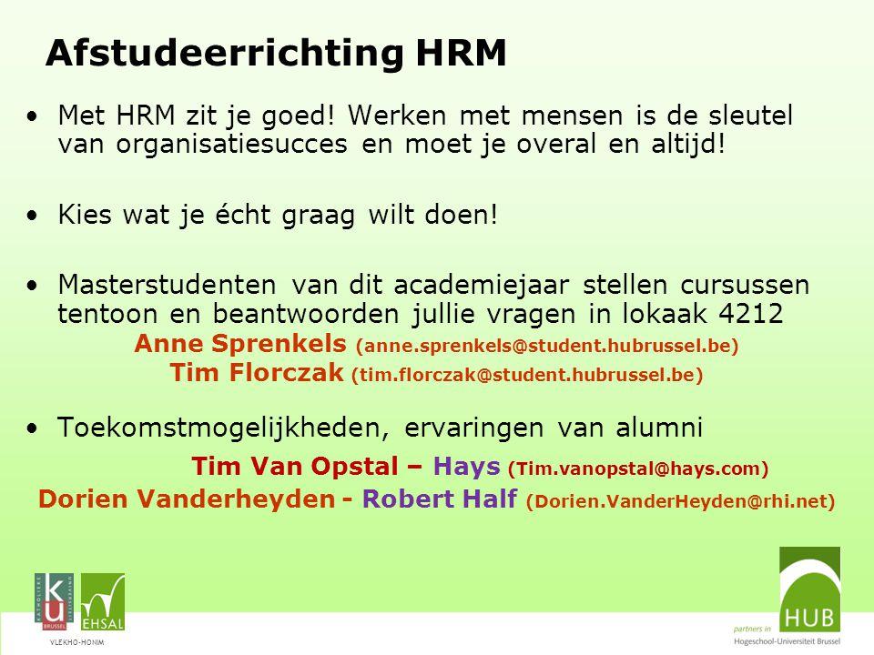 VLEKHO-HONIM Afstudeerrichting HRM Met HRM zit je goed! Werken met mensen is de sleutel van organisatiesucces en moet je overal en altijd! Kies wat je