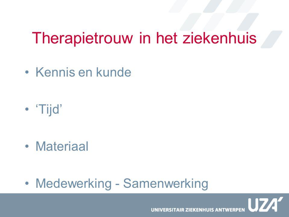 Therapietrouw in het ziekenhuis Kennis en kunde 'Tijd' Materiaal Medewerking - Samenwerking