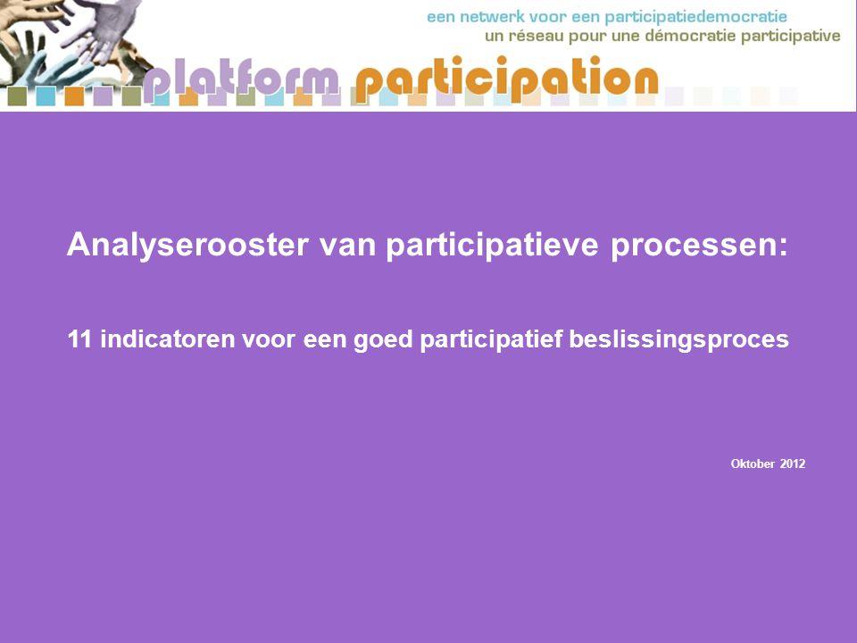 Analyserooster van participatieve processen: 11 indicatoren voor een goed participatief beslissingsproces Oktober 2012