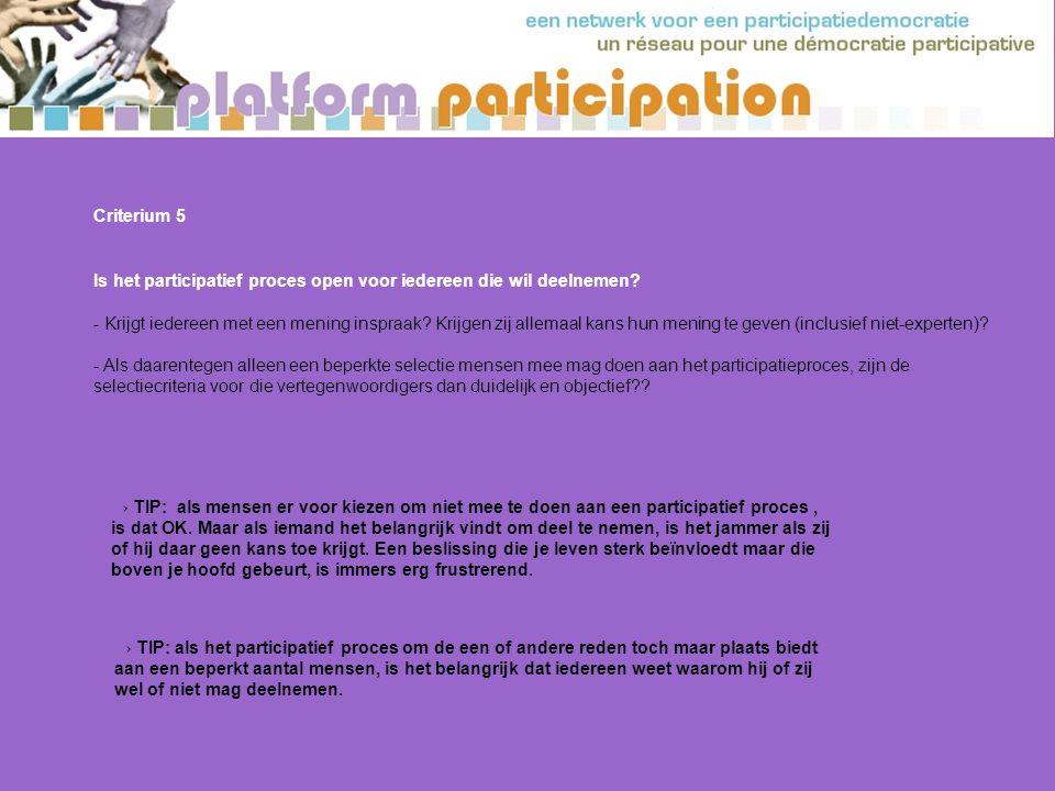 Criterium 5 Is het participatief proces open voor iedereen die wil deelnemen.