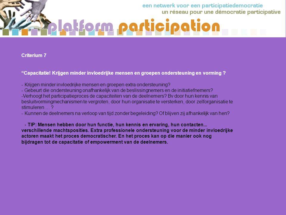 Criterium 7 Capacitatie.Krijgen minder invloedrijke mensen en groepen ondersteuning en vorming .