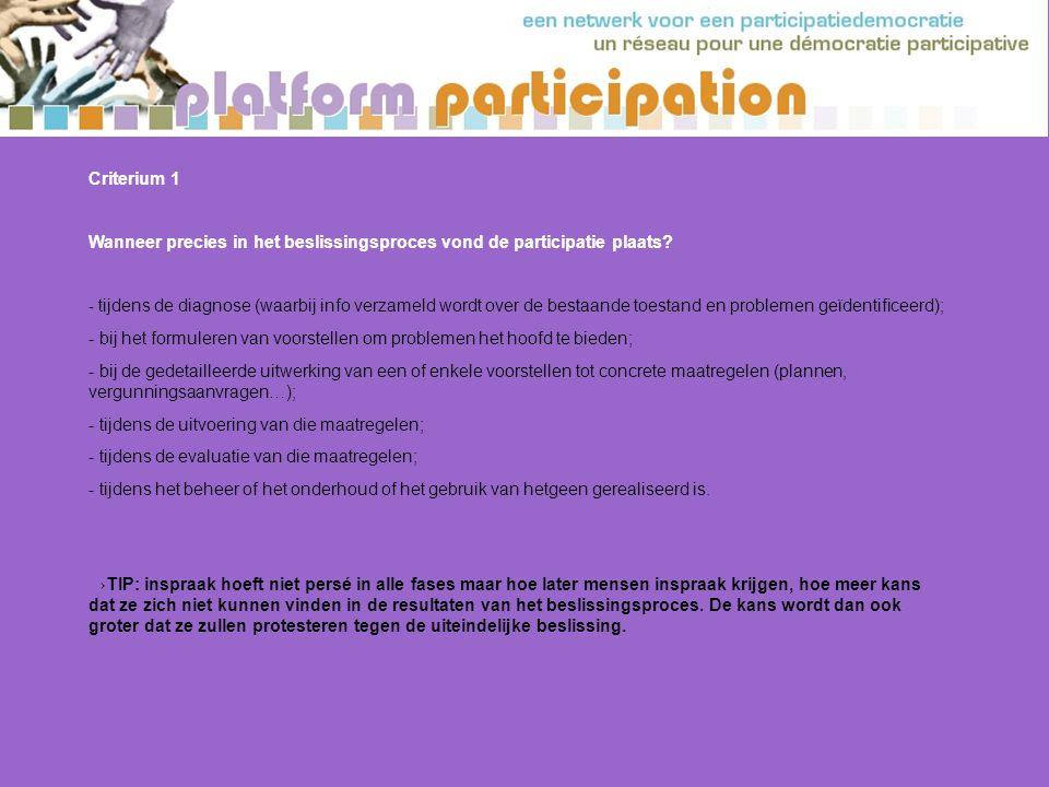 Criterium 1 Wanneer precies in het beslissingsproces vond de participatie plaats.