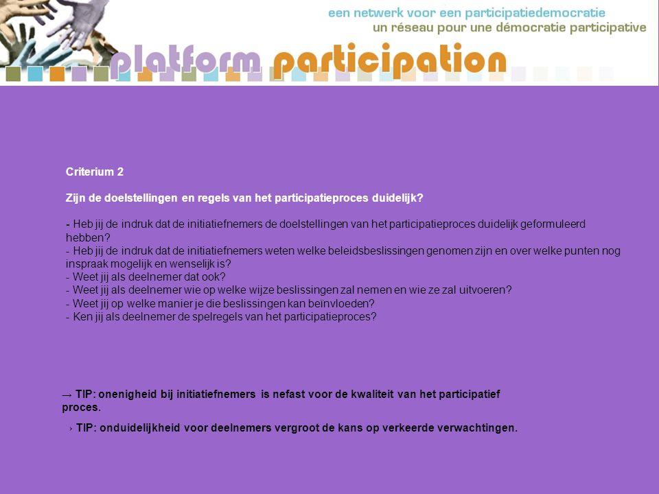 Criterium 2 Zijn de doelstellingen en regels van het participatieproces duidelijk.