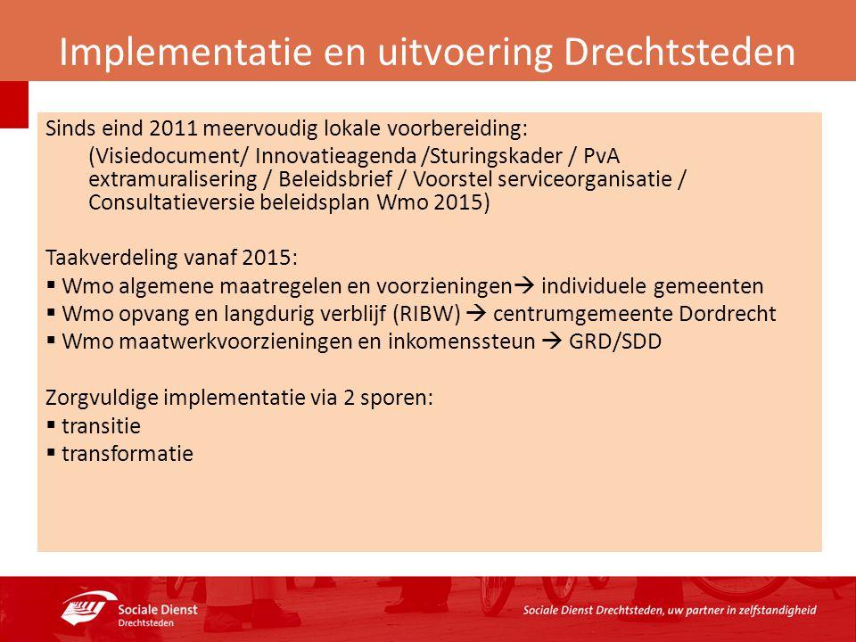 Implementatie en uitvoering Drechtsteden Sinds eind 2011 meervoudig lokale voorbereiding: (Visiedocument/ Innovatieagenda /Sturingskader / PvA extramu