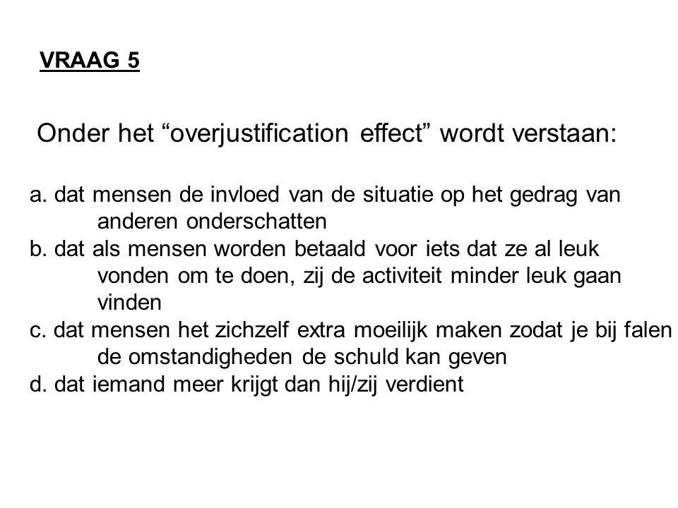 Onder het overjustification effect wordt verstaan: a.