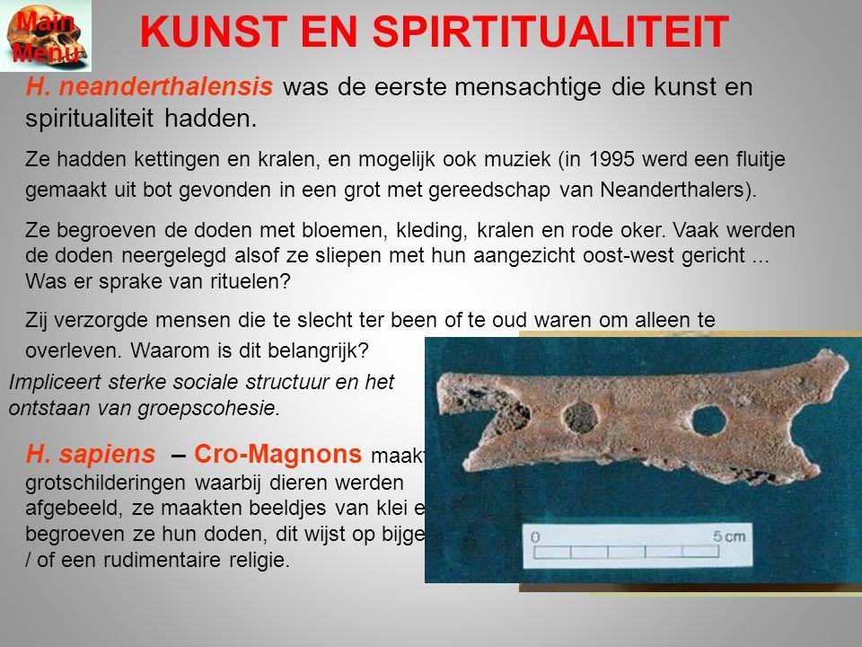 KUNST EN SPIRTITUALITEIT Main Menu H. neanderthalensis was de eerste mensachtige die kunst en spiritualiteit hadden. Ze hadden kettingen en kralen, en