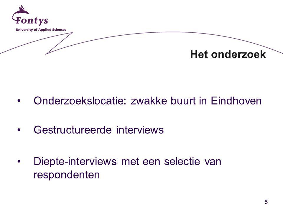 5 Onderzoekslocatie: zwakke buurt in Eindhoven Gestructureerde interviews Diepte-interviews met een selectie van respondenten Het onderzoek