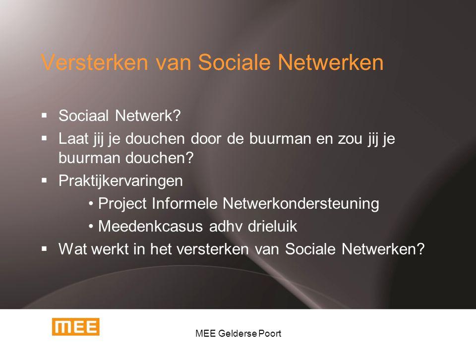 Versterken van Sociale Netwerken  Sociaal Netwerk?  Laat jij je douchen door de buurman en zou jij je buurman douchen?  Praktijkervaringen Project