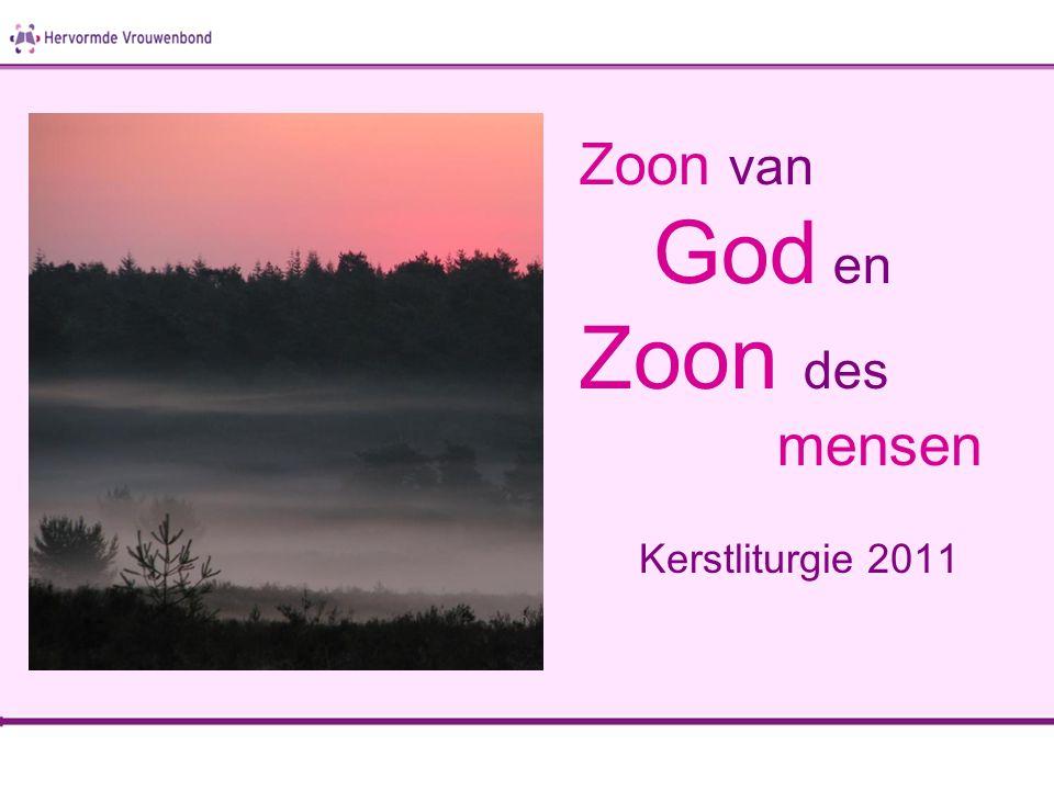Zoon van God en Zoon des mensen Kerstliturgie 2011