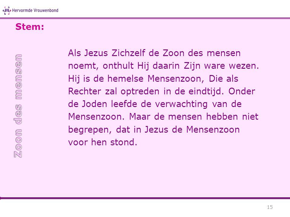 Als Jezus Zichzelf de Zoon des mensen noemt, onthult Hij daarin Zijn ware wezen. Hij is de hemelse Mensenzoon, Die als Rechter zal optreden in de eind