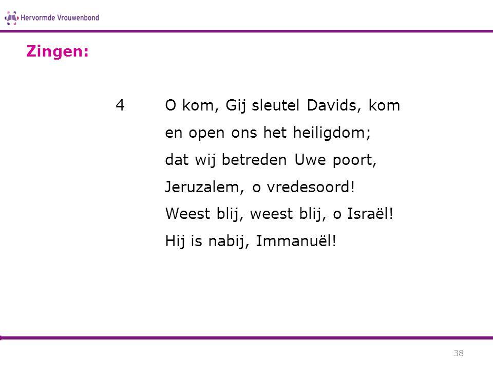 4O kom, Gij sleutel Davids, kom en open ons het heiligdom; dat wij betreden Uwe poort, Jeruzalem, o vredesoord! Weest blij, weest blij, o Israël! Hij