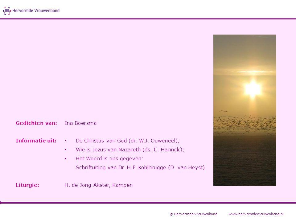 © Hervormde Vrouwenbondwww.hervormdevrouwenbond.nl Ina Boersma De Christus van God (dr. W.J. Ouweneel); Wie is Jezus van Nazareth (ds. C. Harinck); He