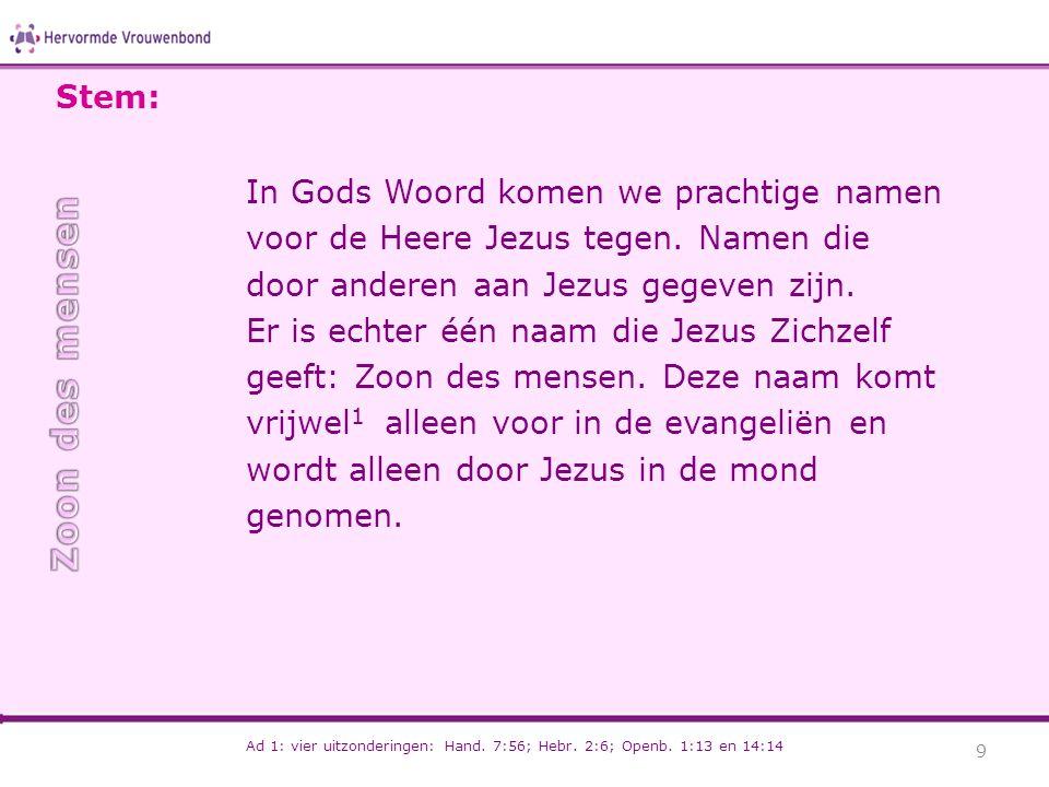 In Gods Woord komen we prachtige namen voor de Heere Jezus tegen. Namen die door anderen aan Jezus gegeven zijn. Er is echter één naam die Jezus Zichz