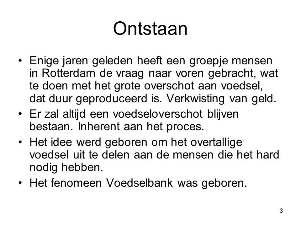 3 Ontstaan Enige jaren geleden heeft een groepje mensen in Rotterdam de vraag naar voren gebracht, wat te doen met het grote overschot aan voedsel, da