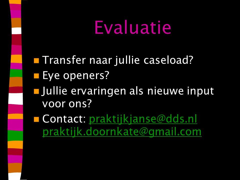 Evaluatie Transfer naar jullie caseload.Eye openers.