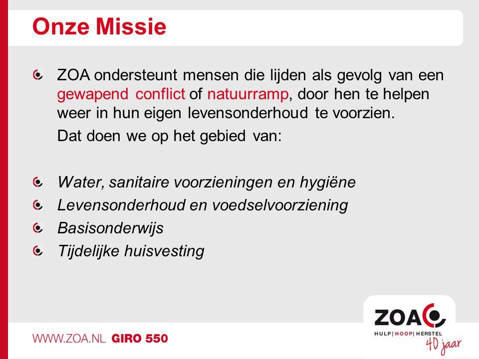Onze Missie ZOA ondersteunt mensen die lijden als gevolg van een gewapend conflict of natuurramp, door hen te helpen weer in hun eigen levensonderhoud te voorzien.