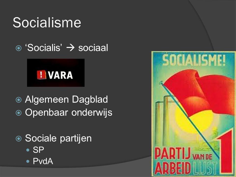 Socialisme  'Socialis'  sociaal  Algemeen Dagblad  Openbaar onderwijs  Sociale partijen SP PvdA