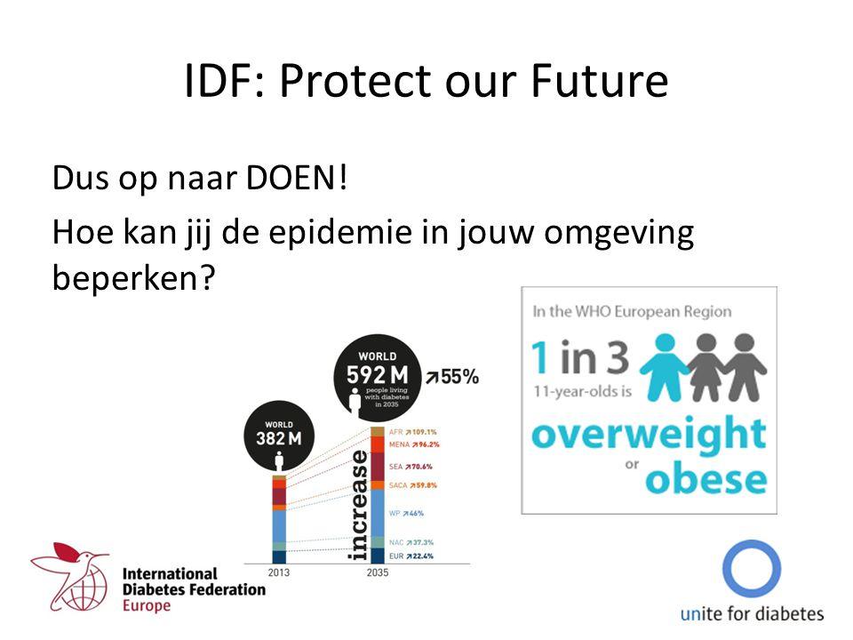 IDF: Protect our Future Dus op naar DOEN! Hoe kan jij de epidemie in jouw omgeving beperken?