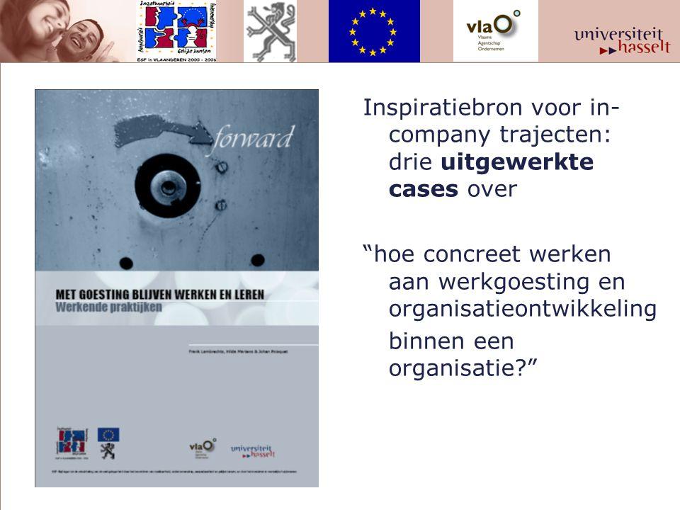 Inspiratiebron voor in- company trajecten: drie uitgewerkte cases over hoe concreet werken aan werkgoesting en organisatieontwikkeling binnen een organisatie
