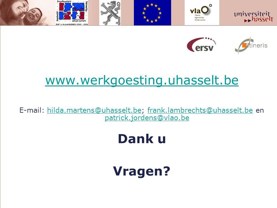 www.werkgoesting.uhasselt.be E-mail: hilda.martens@uhasselt.be; frank.lambrechts@uhasselt.be en patrick.jordens@vlao.behilda.martens@uhasselt.befrank.lambrechts@uhasselt.be patrick.jordens@vlao.be Dank u Vragen