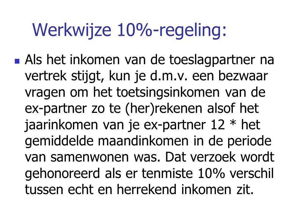 Werkwijze 10%-regeling: Als het inkomen van de toeslagpartner na vertrek stijgt, kun je d.m.v. een bezwaar vragen om het toetsingsinkomen van de ex-pa