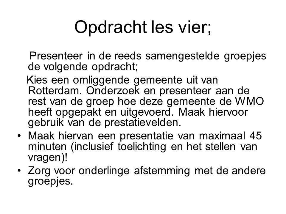 Opdracht les vier; Presenteer in de reeds samengestelde groepjes de volgende opdracht; Kies een omliggende gemeente uit van Rotterdam. Onderzoek en pr