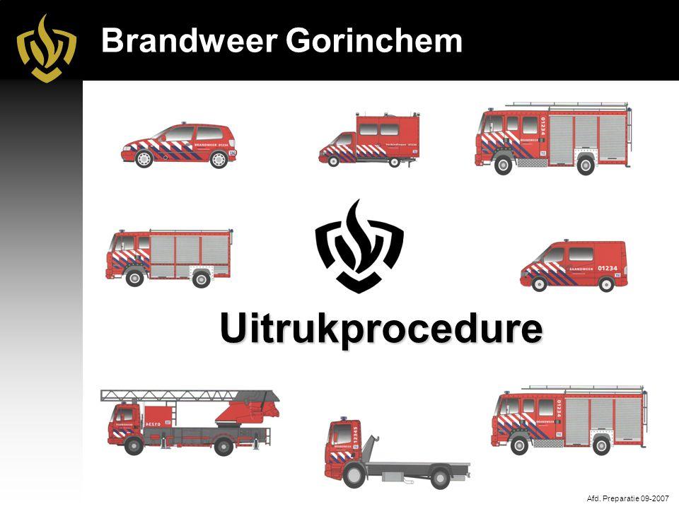 Brandweer GorinchemUitrukprocedure Afd. Preparatie 09-2007