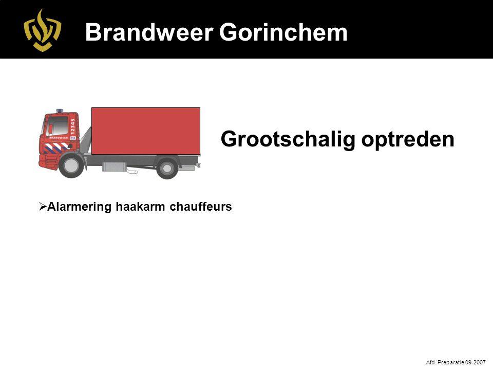 Brandweer Gorinchem Afd. Preparatie 09-2007 Grootschalig optreden  Alarmering haakarm chauffeurs