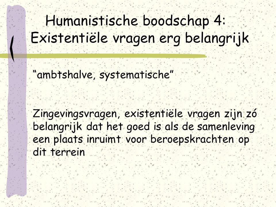 Afsluiting Ik sluit af met een oudere omschrijving van humanisme die ik nog steeds heel aardig vind.