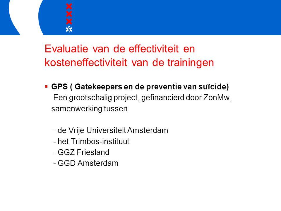 Evaluatie van de effectiviteit en kosteneffectiviteit van de trainingen  GPS ( Gatekeepers en de preventie van suïcide) Een grootschalig project, gef