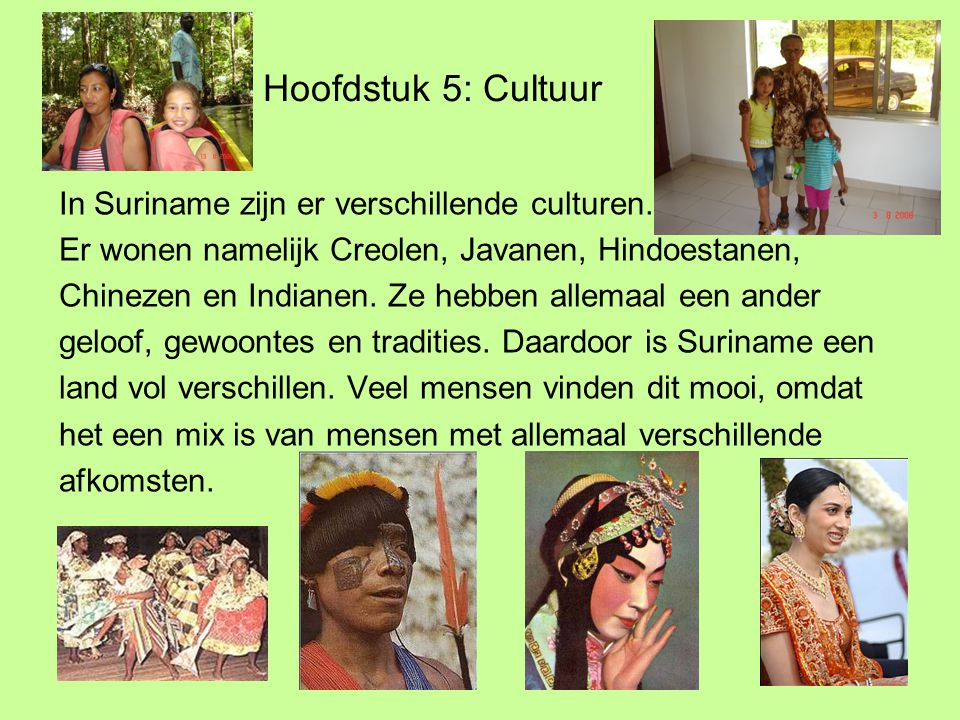 Hoofdstuk 5: Cultuur In Suriname zijn er verschillende culturen.