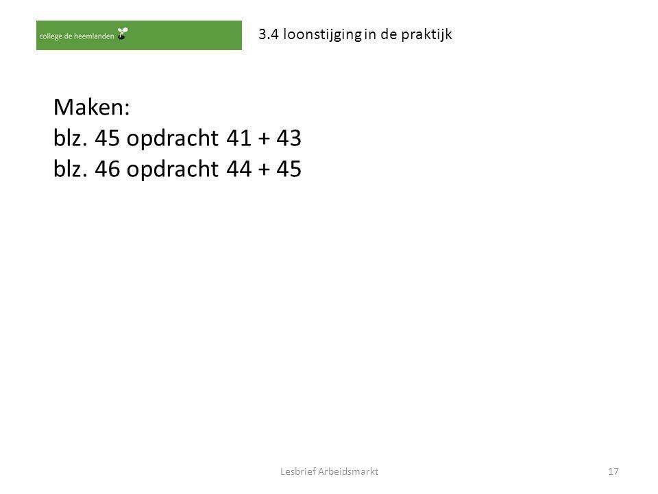 Lesbrief Arbeidsmarkt17 3.4 loonstijging in de praktijk Maken: blz. 45 opdracht 41 + 43 blz. 46 opdracht 44 + 45