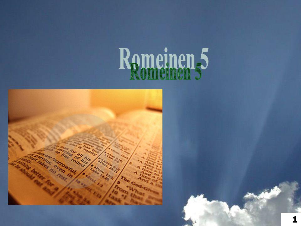12 DAAROM, gelijk door één mens de zonde de wereld is binnengekomen... 2