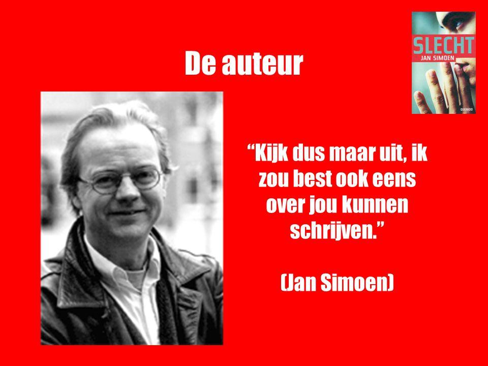 """De auteur """"Kijk dus maar uit, ik zou best ook eens over jou kunnen schrijven."""" (Jan Simoen)"""