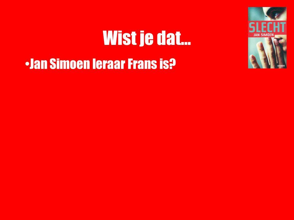 Wist je dat… Jan Simoen leraar Frans is?