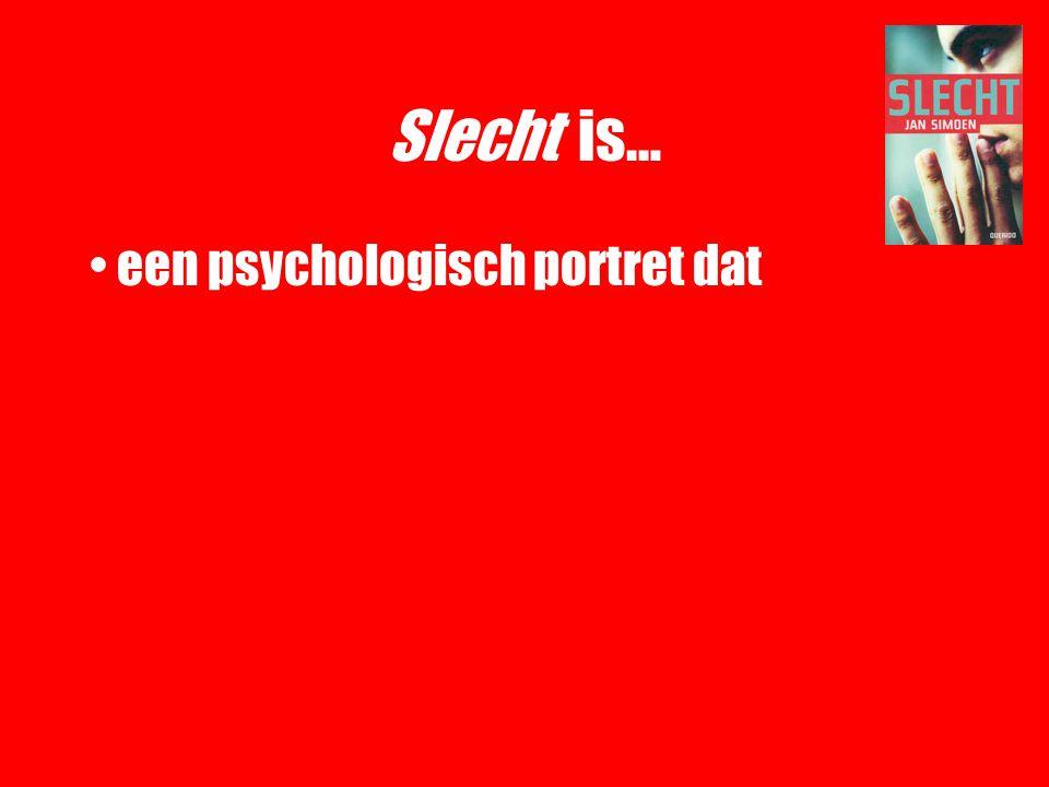 Slecht is… een psychologisch portret dat