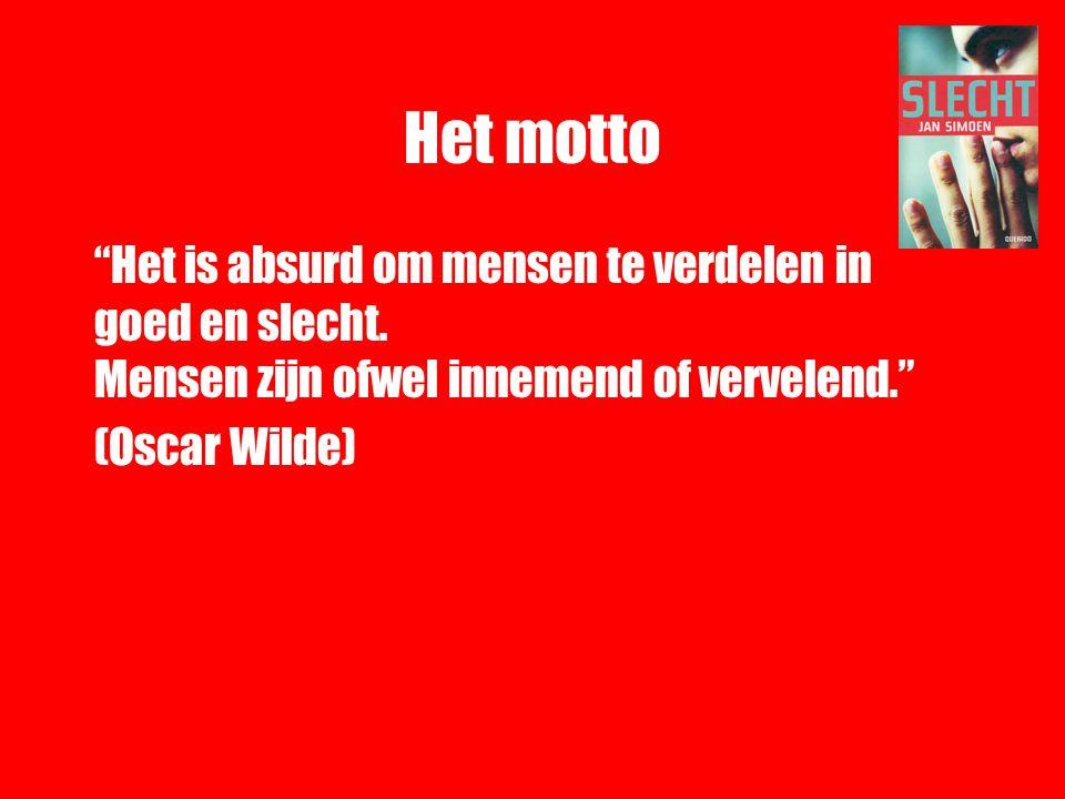 """Het motto """"Het is absurd om mensen te verdelen in goed en slecht. Mensen zijn ofwel innemend of vervelend."""" (Oscar Wilde)"""