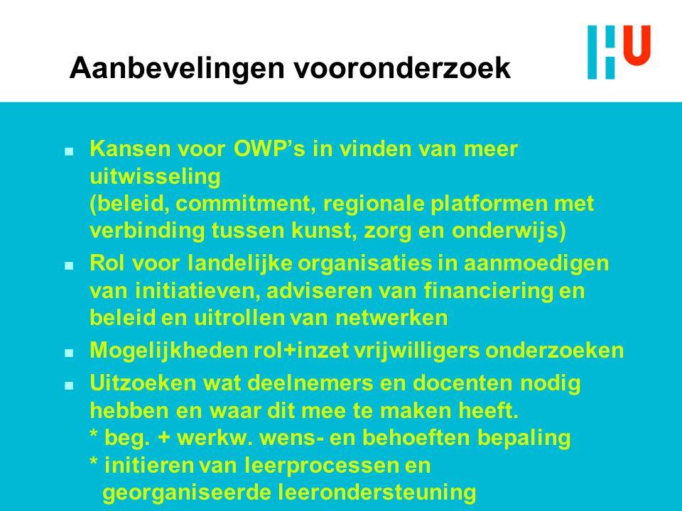 Aanbevelingen vooronderzoek n Kansen voor OWP's in vinden van meer uitwisseling (beleid, commitment, regionale platformen met verbinding tussen kunst,