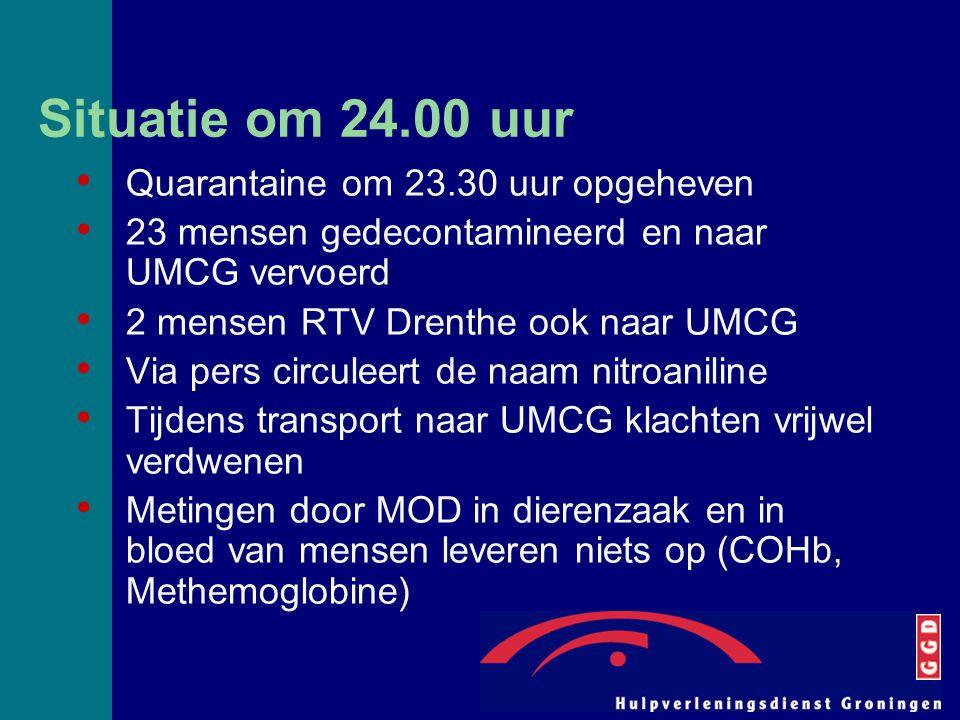 Situatie om 24.00 uur Quarantaine om 23.30 uur opgeheven 23 mensen gedecontamineerd en naar UMCG vervoerd 2 mensen RTV Drenthe ook naar UMCG Via pers