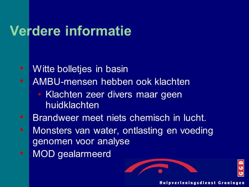 Verdere informatie Witte bolletjes in basin AMBU-mensen hebben ook klachten Klachten zeer divers maar geen huidklachten Brandweer meet niets chemisch
