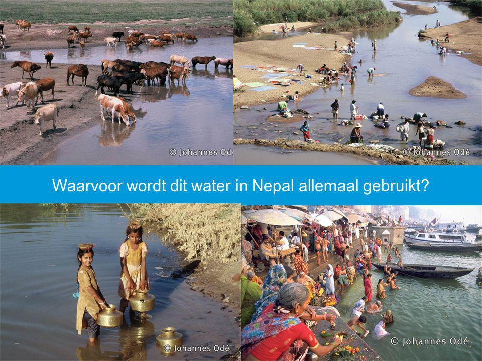 Waarvoor wordt dit water in Nepal allemaal gebruikt?