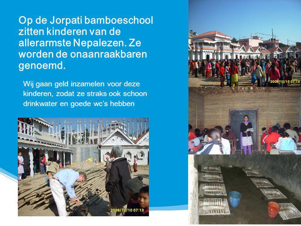 Op de Jorpati bamboeschool zitten kinderen van de allerarmste Nepalezen. Ze worden de onaanraakbaren genoemd. Wij gaan geld inzamelen voor deze kinder