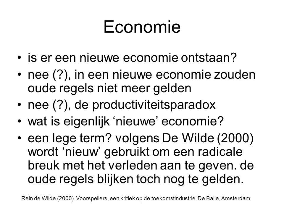 Economie is er een nieuwe economie ontstaan? nee (?), in een nieuwe economie zouden oude regels niet meer gelden nee (?), de productiviteitsparadox wa