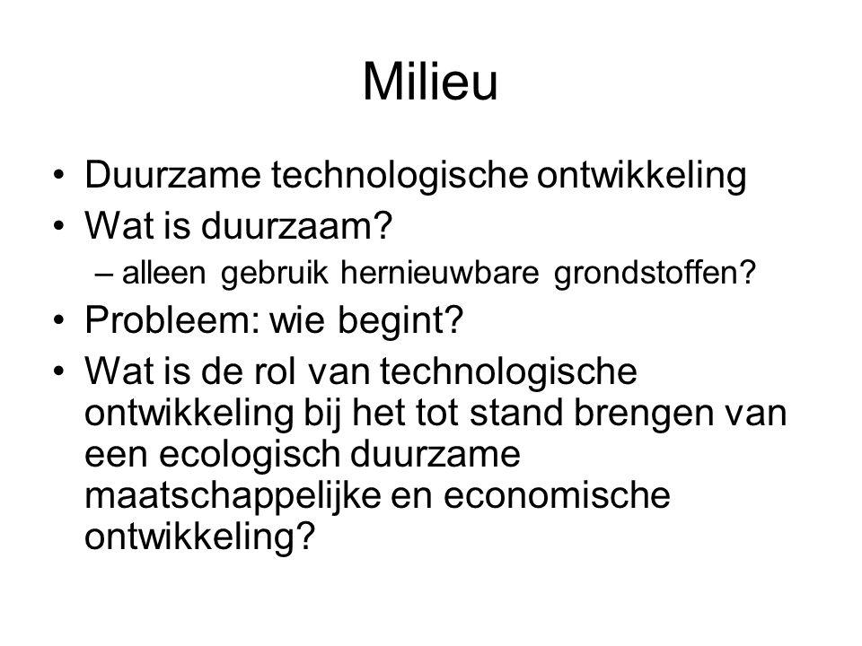 Milieu Duurzame technologische ontwikkeling Wat is duurzaam.