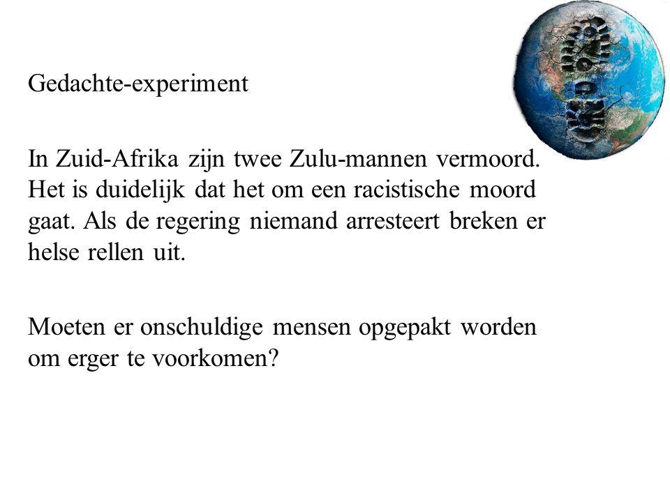 Gedachte-experiment In Zuid-Afrika zijn twee Zulu-mannen vermoord. Het is duidelijk dat het om een racistische moord gaat. Als de regering niemand arr