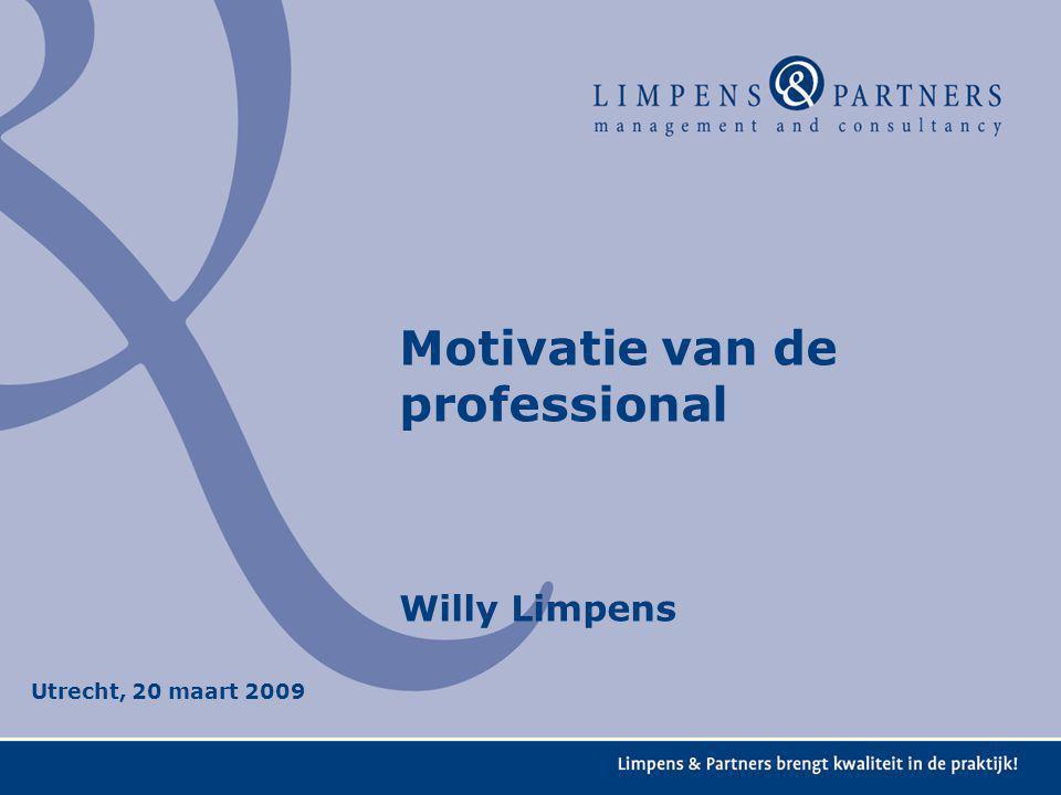 Motivatie van de professional Willy Limpens Utrecht, 20 maart 2009
