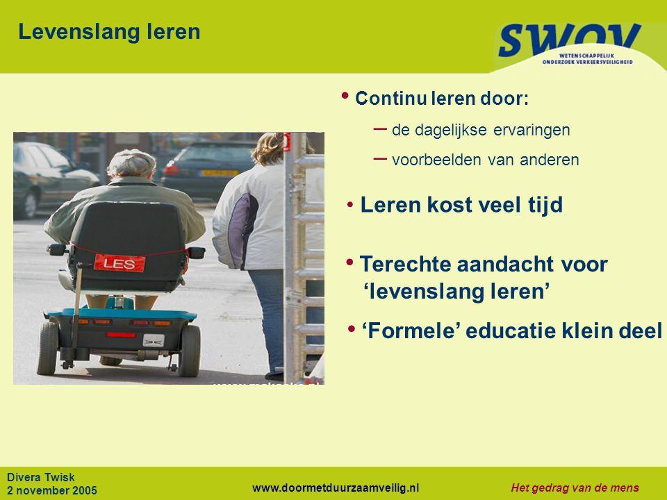 www.doormetduurzaamveilig.nlHet gedrag van de mens Divera Twisk 2 november 2005 Implicaties Bescherm beginners: – mobiliseer beïnvloeders – zorg voor veilige leeromgeving – geef getrapt toegang tot het verkeer Zorg voor 'veilig' voorbeeldgedrag: – geef voorlichting, educatie en training – houd toezicht Geef formele educatie: – informeer en train beïnvloeders – ontwikkel methoden voor statusonderkenning – concentreer op 'niet direct zichtbare' verbanden en achtergronden
